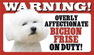 "Warning Overly Affectionate Bichon Frise On Duty Wall Sign 5"" x 8"" Dog Puppy"