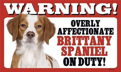 "Warning Overly Affectionate Brittany Spaniel On Duty Wall Sign 5"" x 8""  Dog"