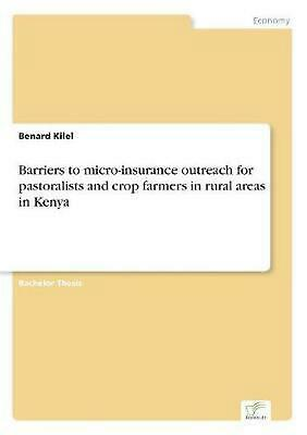 Barriers to Micro-insurance Outreach for Pastoralists and Crop Farmers in Rural