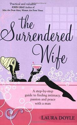 The Surrendered Wife: A Practical Guide To Finding Intimacy, - 1416511644