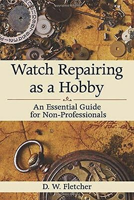 Watch Repairing as a Hobby: An Essential Guide for - 1616086459