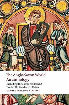 The Anglo-Saxon World An Anthology (Oxford World's Classics) - 0199538719