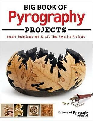 Big Book Pyrography Projects Wood Burning Guide Expert Techniques Tips Tricks
