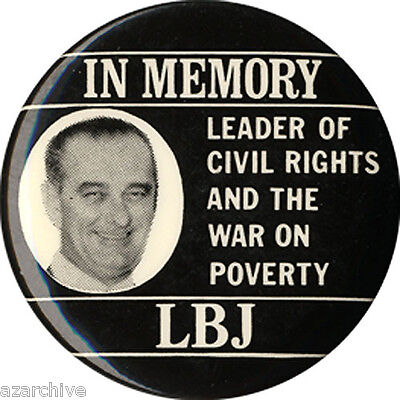 1973 Lyndon Johnson LEADER OF CIVIL RIGHTS WAR ON POVERTY Memorial Button (1615)