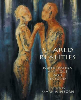 Shared Realities: Participation Mystique and Beyond [The Fisher King Review Volu