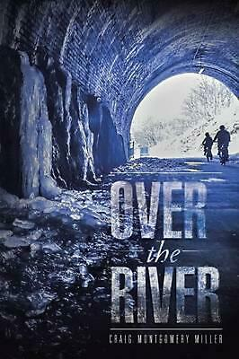Over the River by Craig Montgomery Miller (English) Paperback Book