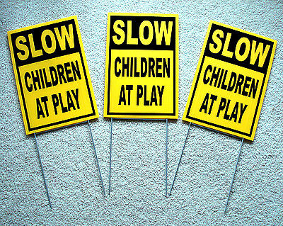 """(3) SLOW -- CHILDREN AT PLAY  Coroplast SIGNS with stakes 8"""" x 12"""" yellow"""