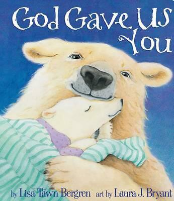 God Gave Us You by Lisa Tawn Bergren Board Books Book (English)