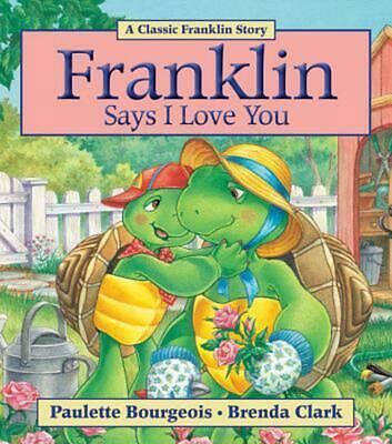 Franklin Says I Love You by Paulette Bourgeois (English) Paperback Book Free Shi