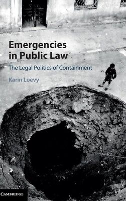 Emergencies in Public Law: The Legal Politics of Containment (Har. 9781107123847