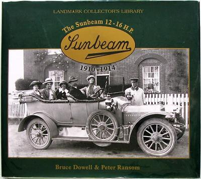 The Sunbeam 12-16 H.p. 1910–1914 (Landmark Collectors Library) - Dowell, Ranson