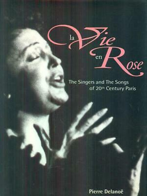 La Vie En Rose The Singers And The Songs Of The 20Th Century Paris