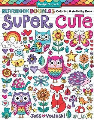 Notebook Doodles Super Cute: Coloring & Activity Book by Jess Volinski (English)