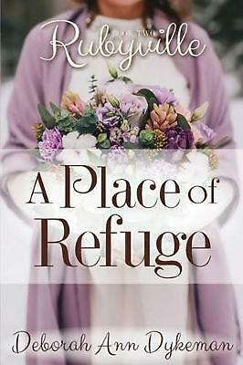 Rubyville: A Place of Refuge, Book 2 by Deborah Ann Dykeman (English) Paperback