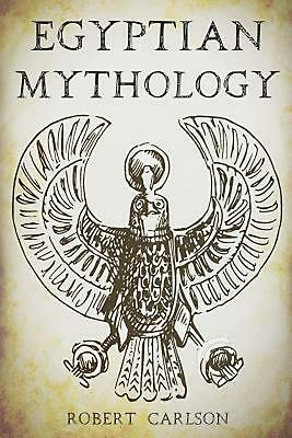 Egyptian Mythology: A Concise Guide to the Ancient Gods and Beliefs of Egyptian