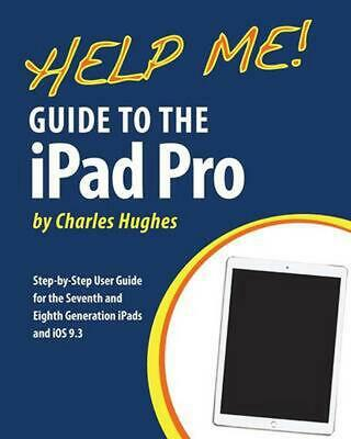 Help Me! Guide to the iPad Pro: Step-By-Step User Guide for the Seventh and Eigh