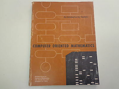 Computer Oriented Mathematics 1963 Introduction for Teachers Vintage Guide