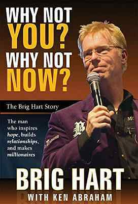 Why Not You? Why Not Now?: The Brig Hart Story - Hardcover NEW Hart, Brig 2011-0