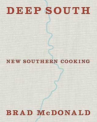 Deep South: New Southern Cooking, recipes and tales from the (HB) 1849497206
