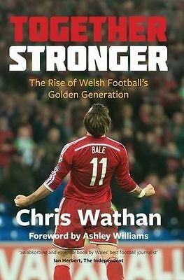 Together Stronger: The Rise of Welsh Football's Golden (PB) 1902719484