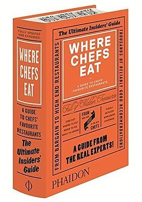 Where Chefs Eat: A Guide to Chefs' Favorite Restaurants (Brand (HB) 0714868663