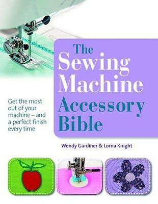 **NEW** - The Sewing Machine Accessory Bible (PB) - 1844486877