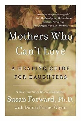 *NEW* - Mothers Who Can't Love: A Healing Guide for Daughters (PB) - 006220436X