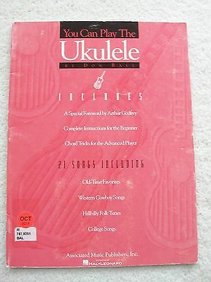 Don Ball You Can Play Ukulele Instruction + 21 Songs Unmarked