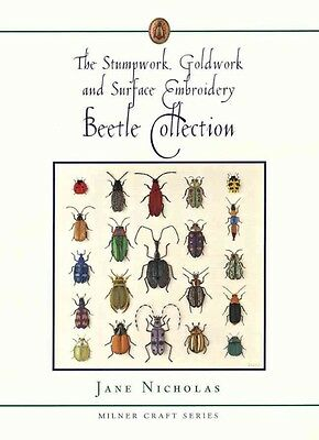 The Stumpwork, Goldwork and Surface Embroidery Beetle Collection by Jane Nichola