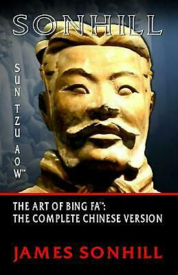 The Art of Bing Fa: The Complete Chinese Version by James Sonhill (English) Pape