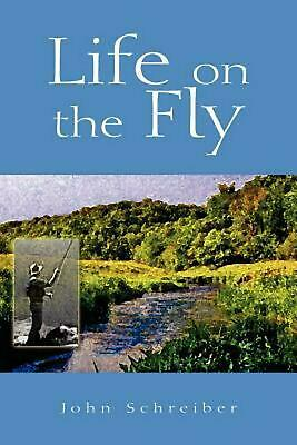 Life on the Fly by John Schreiber (English) Paperback Book Free Shipping!