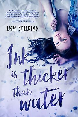 Ink Is Thicker Than Water by Amy Spalding (English) Paperback Book Free Shipping