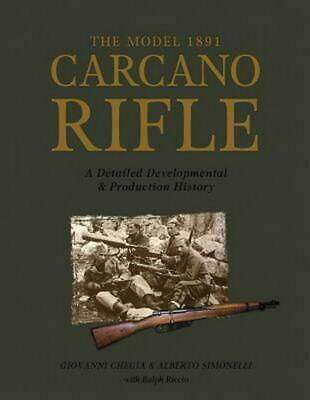 The Model 1891 Carcano Rifle: A Detailed Developmental and Production History by
