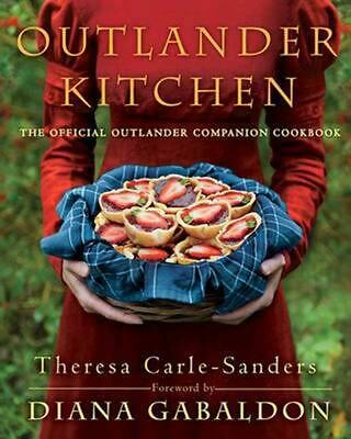 Outlander Kitchen: The Official Outlander Companion Cookbook by Theresa Carle-Sa