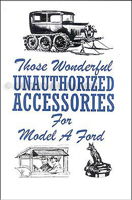 Book on Model A Ford Wonderful Unauthorized Accessories 1928 1929 1930 1931