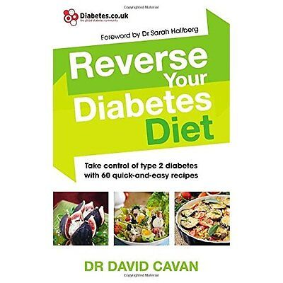 Reverse Your Diabetes Diet: The new eating plan to take - Paperback NEW Cavan, D