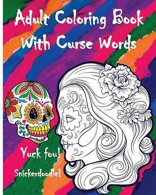 Adult Coloring Book with Curse Words: Great Cuss/Swear Word Alternatives (Stress