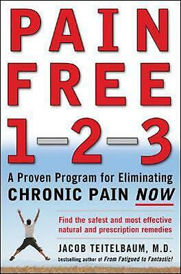 Pain Free 1-2-3: A Proven Program for Eliminating Chronic Pain Now a Proven Prog