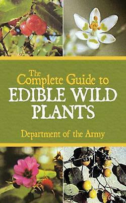 The Complete Guide to Edible Wild Plants by Department of the Army (English) Pap