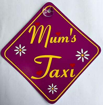 Mums Taxi Suction Cup Safety Fun Car Vehicle Display Window Badge Sign on board