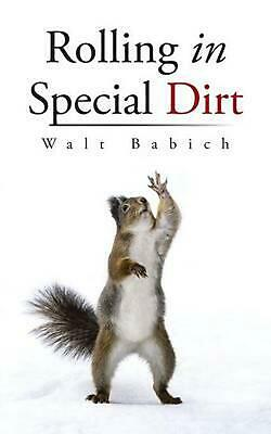 Rolling in Special Dirt by Walt Babich (English) Paperback Book Free Shipping!