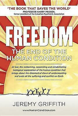 Freedom: The End of the Human Condition by Jeremy Griffith (English) Paperback B