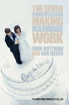 The Seven Principles For Making Marriage Work, John Gottman, New