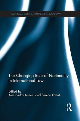 The Changing Role of Nationality in International Law (Paperback). 9781138843370
