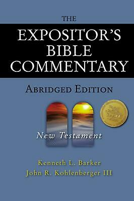 The Expositor's Bible Commentary - Abridged Edition: New Testament by Kenneth L.