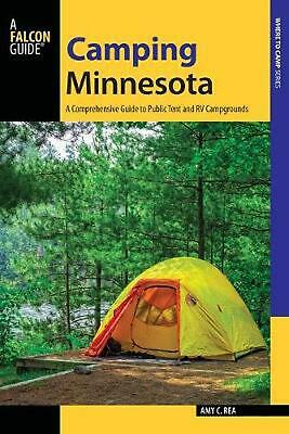 Camping Minnesota: A Comprehensive Guide to Public Tent and RV Campgrounds by Am