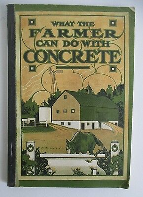 1910 WHAT THE FARMER CAN DO WITH CONCRETE, Illustrated, Canada Cement Co.