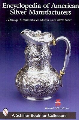 Encyclopedia of American Silver Manufacturers by Colette Fuller, Dorothy T. Rain