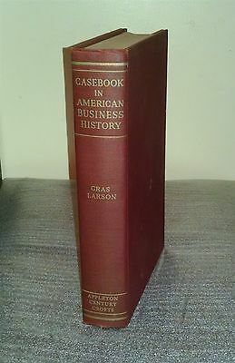 Casebook in American Business History - Gras and Larson 1939 Appleton-Century