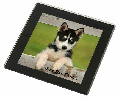 Husky Pup 'Love You Dad' Black Rim Glass Coaster Animal Breed Gift, DAD-56GC